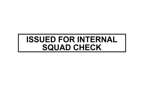 Issued for Internal Squad Check